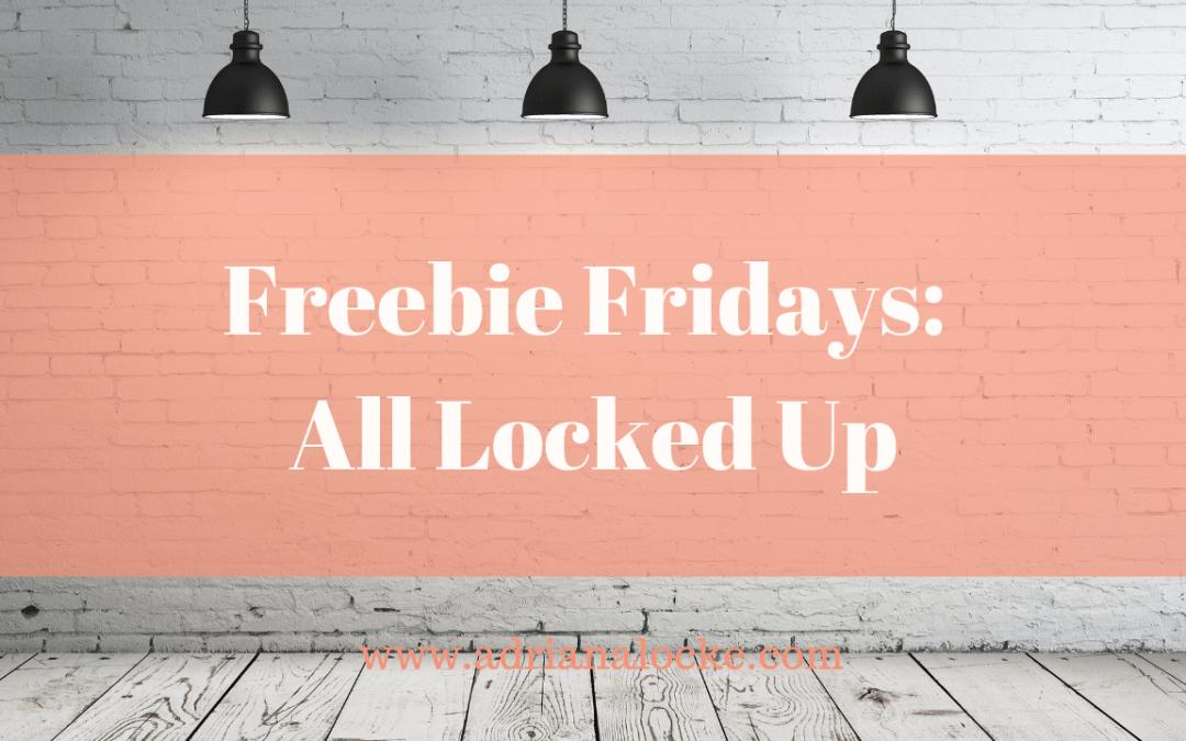 Freebie Fridays: All Locked Up