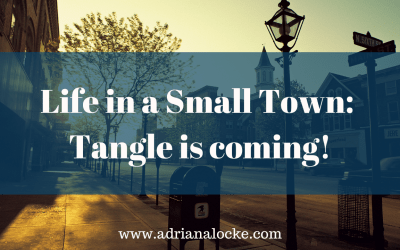 Life in a Small Town: Tangle is Coming!