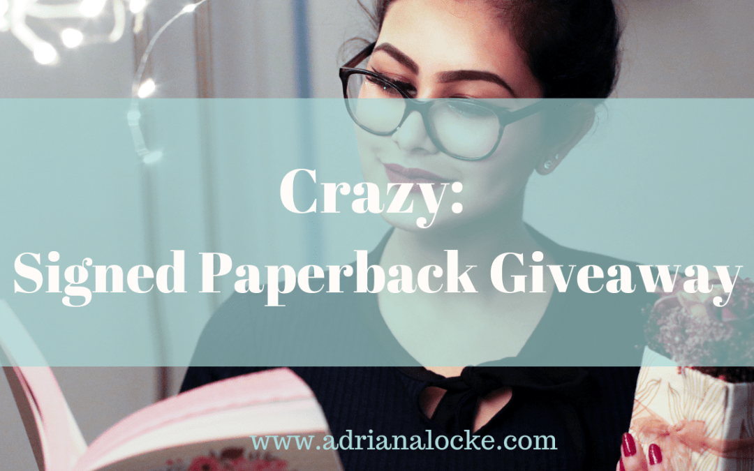 Crazy: Signed Paperback Giveaway