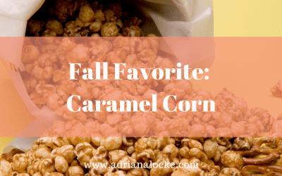 Fall Favorite: Caramel Corn