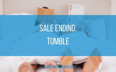 Sale Ending: Tumble