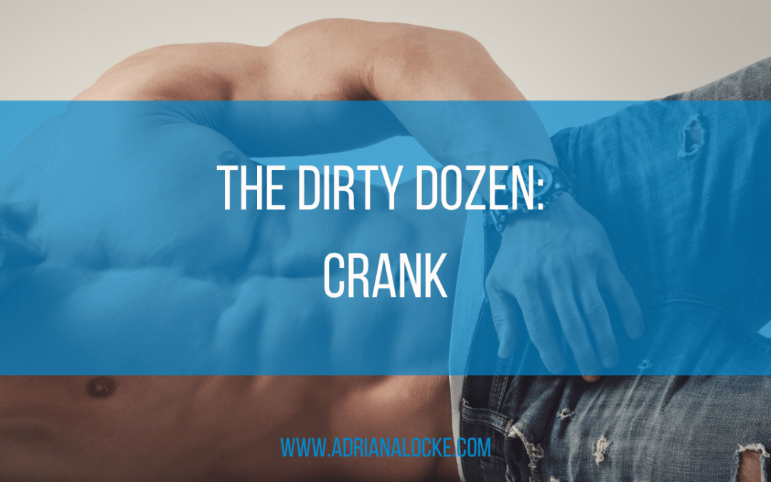 The Dirty Dozen: Crank