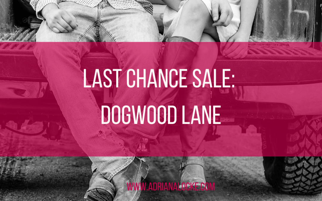 Last Chance Sale: Dogwood Lane