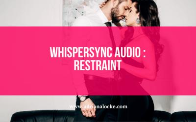 Whispersync Audio: Restraint