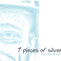 '7 Pieces of Silver' – 7 Pieces of Silver