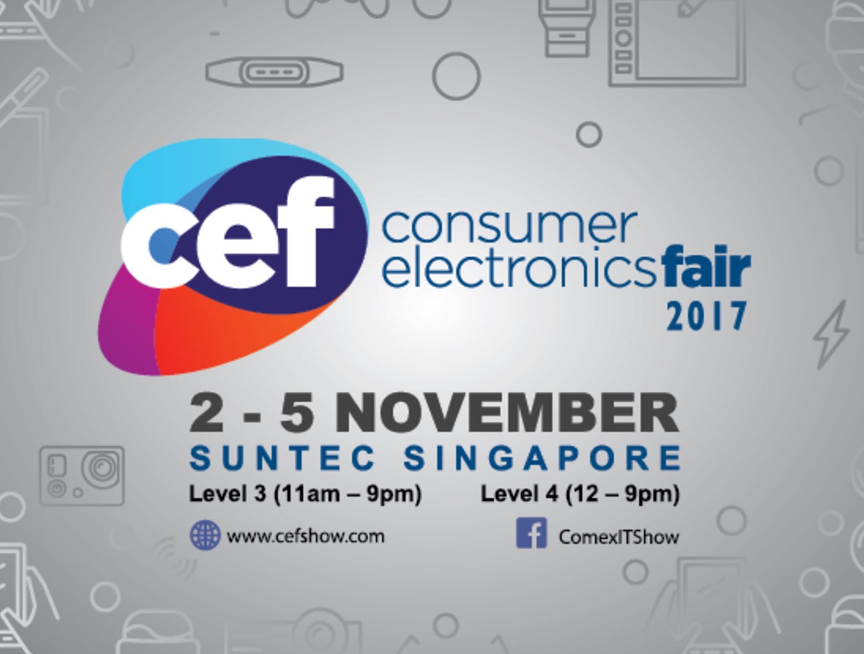 CEF Consumer Electronics Fair 2017   2-5 November   Suntec Singapore