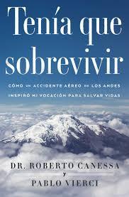 Tenía que sobrevivir: El libro de Roberto Canessa escrito junto a Pablo Vierci revisita la tragedia de Los Andes