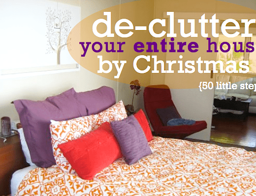 De-clutter your entire house by Christmas in 50 little steps, just a few minutes a day.