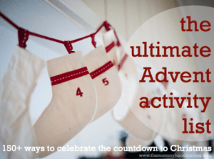The Ultimate Advent Activity List - 150+ ideas for the countdown to Christmas.