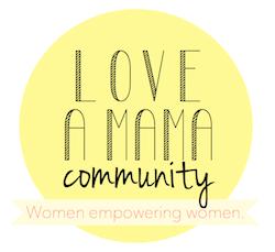 Love A Mama Community - Women helping women.