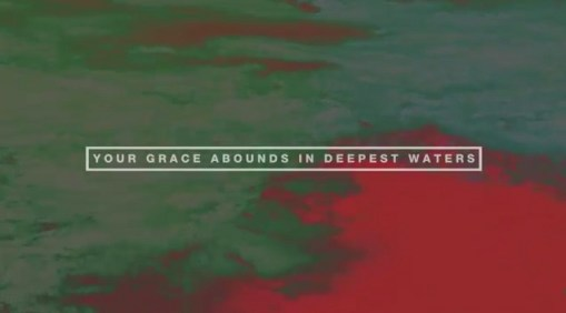 Your grace abounds in deepest waters