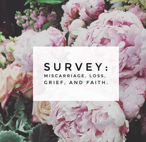 Survey: Miscarriage, Stillbirth, Infertility, Loss, and Faith