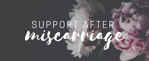 Support after miscarriage and loss - stories and resources - Adriel Booker