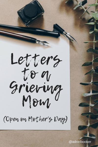 Letter's to a Grieving Mom - Mother's Day after Miscarriage and Pregnancy Loss