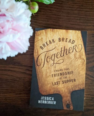 Break Bread Together - Jessica Herberger