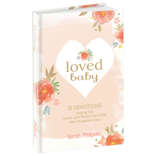 Loved Baby - Christian devotionals after pregnancy loss by Sarah Philpott