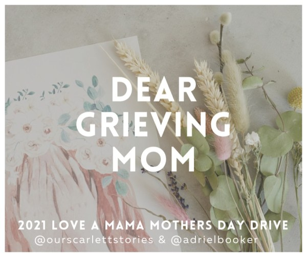 Dear Grieving Mom Project