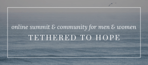 tethered to hope - community and summit