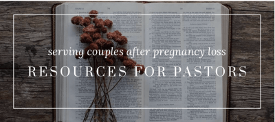 resources for pastors after pregnancy loss