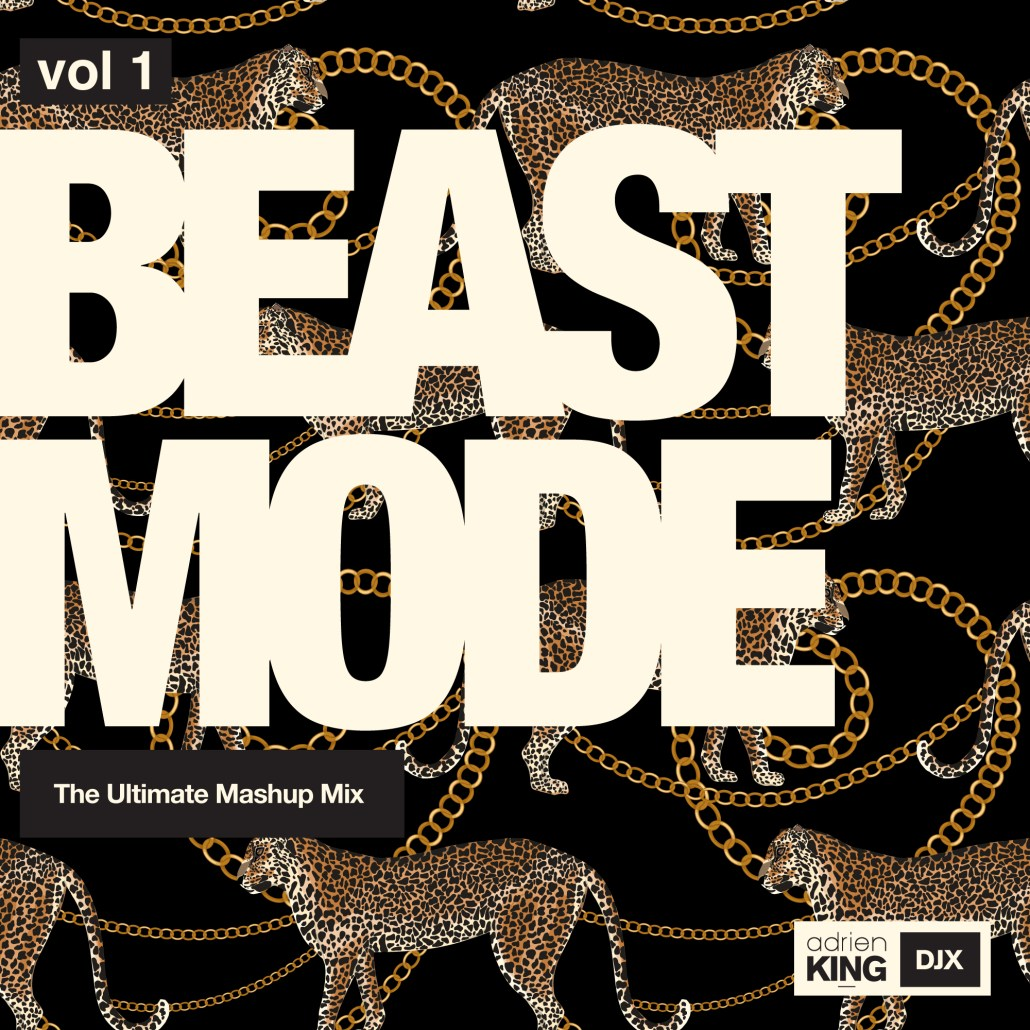 BEAST MODE - THE ULTIMATE MASHUP MIX - BY DJX - ADRIEN KING