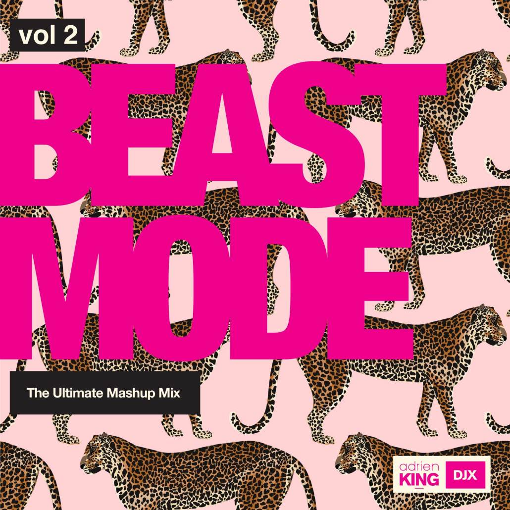 Beast Mode - The Ultimate Mashup Mix - Adrien DJX King Vol 2