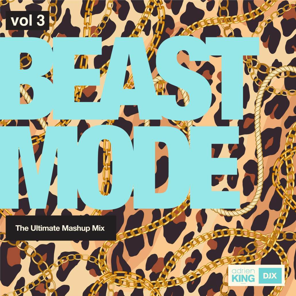 Beast Mode - The Ultimate Mashup Mix - Adrien DJX King Vol 3