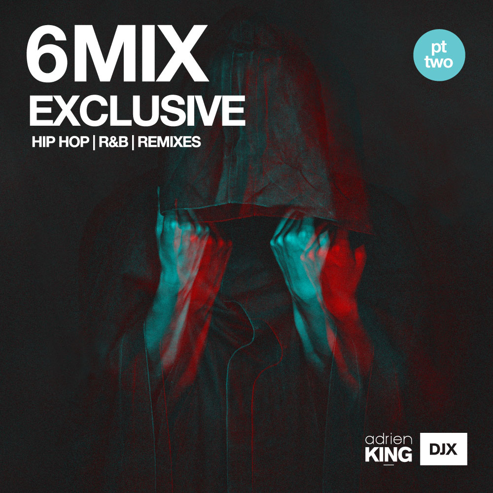 DJX - 6 MIX - EXCLUSIVE PT 2, HIP HOP | R&B | REMIXES