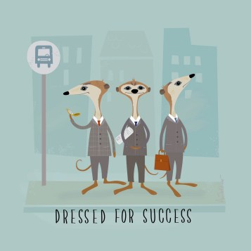 Meerkats Dressed for Success