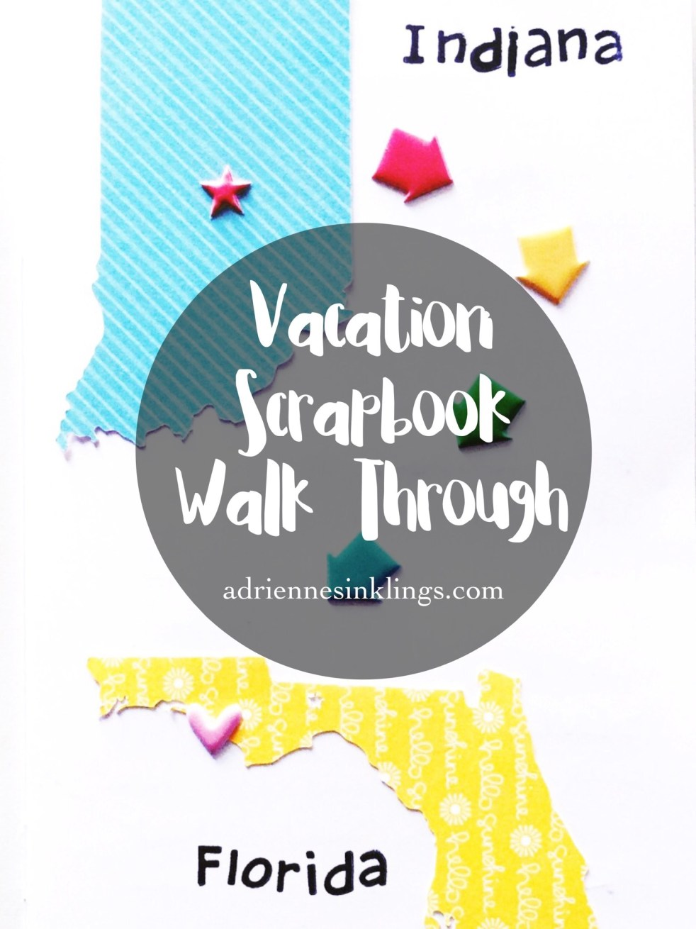 Vacation Scrapbook Walk Through | adriennesinklings.com