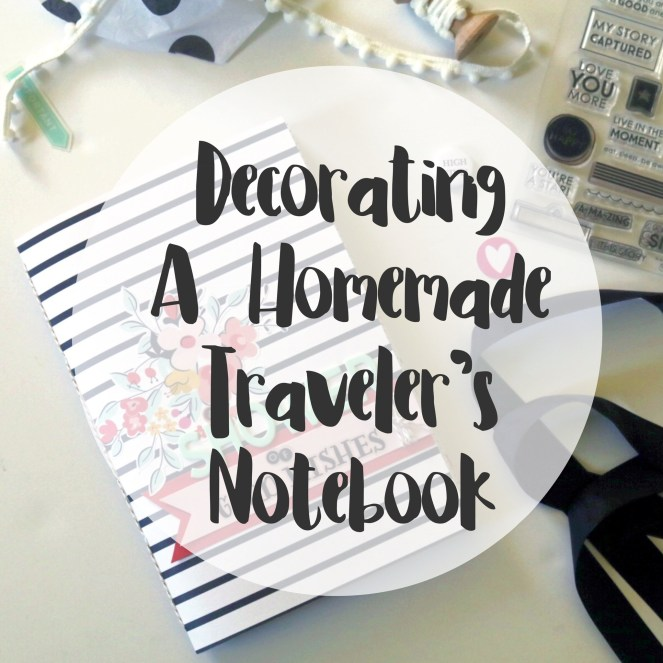 Tips and ideas for making and decorating a homemade traveler's notebook | adriennesinklings.com