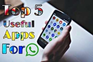 WhatsApp Ke Liye Top 5 Useful Apps For Android Phones !