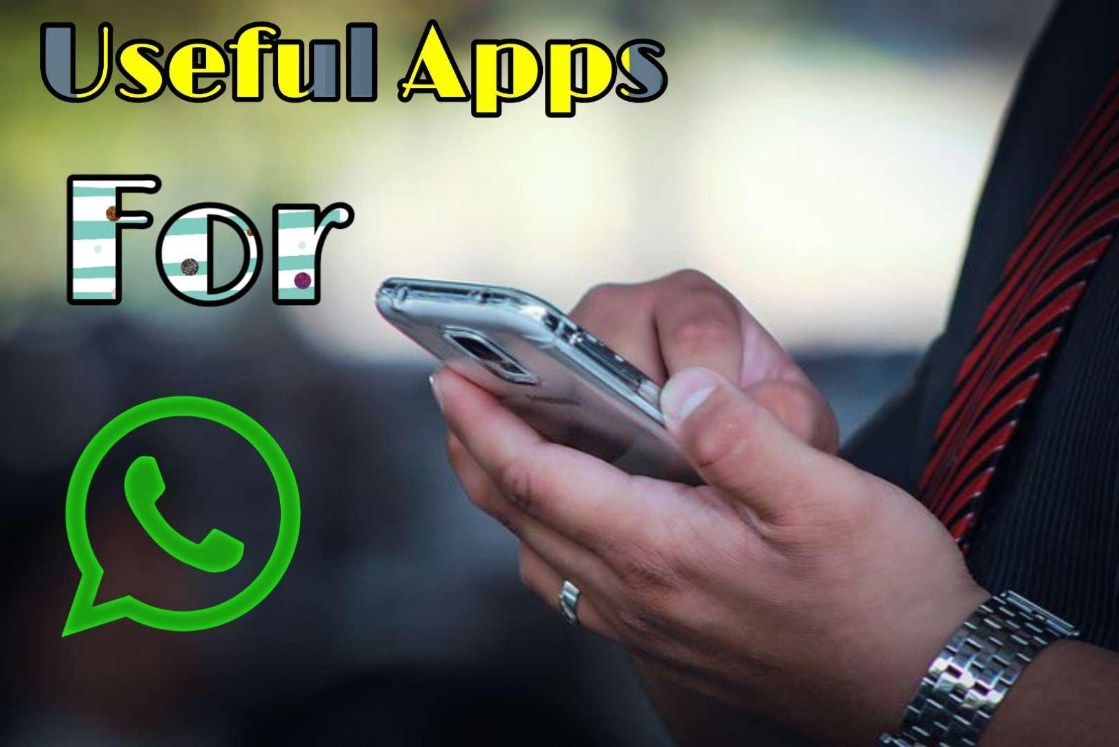 WhatsApp Ke Liye Top 5 Useful Apps For Android Phones