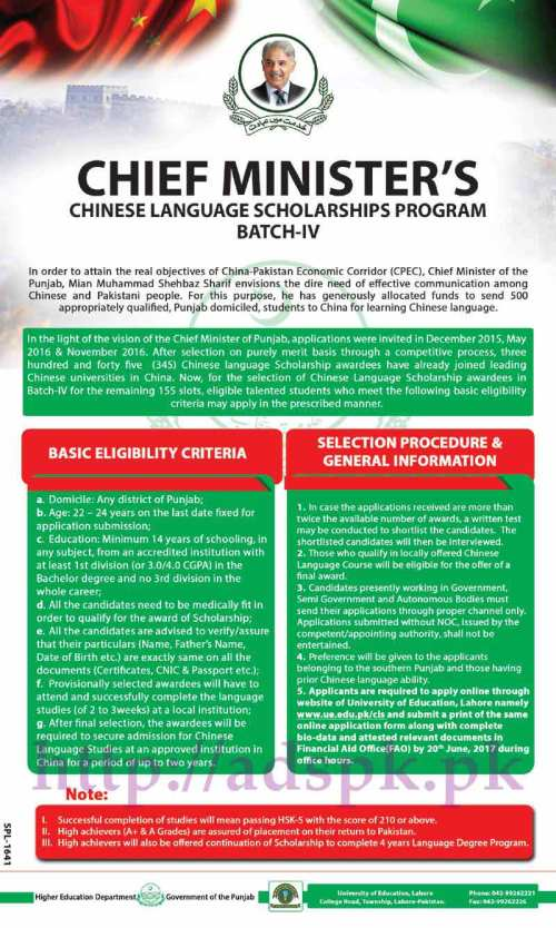 Chief Minister's Punjab Chinese Language Scholarships Program 2017 Batch-IV (155 Slots) Basic Eligibility Criteria Selection Procedure & General Information Selection Purely Merit Base Application Deadline 20-06-2017 Apply Online Now through University of Education Lahore