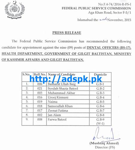 FPSC Jobs Appointment against Dental Officers F.4-74/2014 in Health Department Govt. of Gilgit Baltistan Ministry of Kashmir Affairs and Gilgit Baltistan Result Updated on 04-11-2015 by FPSC Islamabad Pakistan