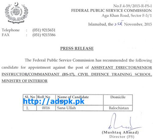 FPSC Latest Jobs Appointment against Jobs of A.DSenior InstructorCommandant F.4-592015 in Civil Defence Training School Ministry of Interior Result Updated on 27-11-2015 by FPSC Islamabad Pakistan