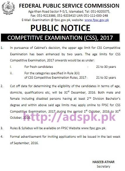 FPSC Latest Public Notice for Competitive Examination (CSS) 2017 - Enhancement in Upper Age Limit Notification Updated on 19-08-2016 by Federal Public Service Commission Islamabad Pakistan