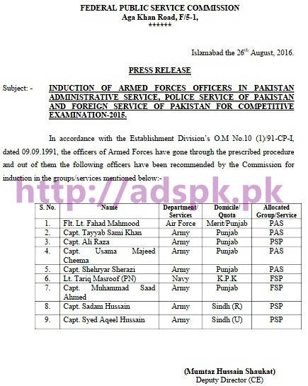 FPSC Induction of Armed Forces Officers for CE-2015 Armed Forces Officers in Pakistan Administrative Service Police Service of Pakistan and Foreign Service of Pakistan for Competitive Examination-2015 FPSC Updated on 26-08-2016 by Federal Public Service Commission Islamabad
