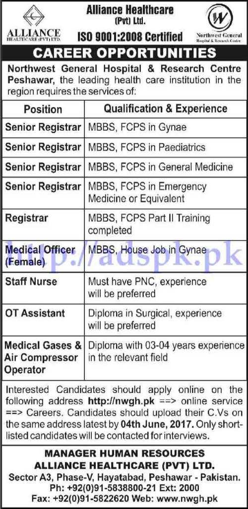 Jobs Northwest General Hospital & Research Centre Peshawar Alliance Healthcare Pvt. Ltd Jobs 2017 for Senior Registrar Medical Officer (Female) Staff Nurse Jobs Application Deadline 04-06-2017 Apply Now