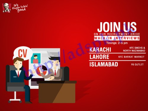 KFC Pakistan Jobs Recruitment Drive Walk in Interview Weekly Jobs Schedule 2017 for Lahore Karachi Islamabad (Male-Female) Jobs Role Restaurant General Manager Assistant Restaurant General Manager Shift Manager Customer Relations Officer (Females) Team Member GRO (Guest Relations Officer) Apply Online Now by KFC Pakistan