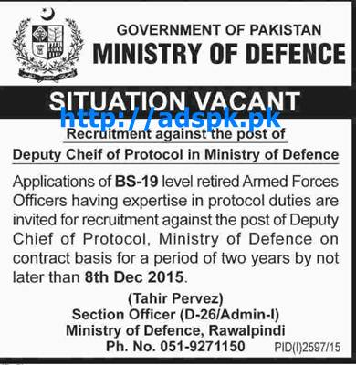 Latest Jobs of Ministry of Defence Govt. of Pakistan Jobs 2015 for Recruitment against Job of Deputy Chief of Protocol (BPS-19) Last Date 08-12-2015 Apply Now