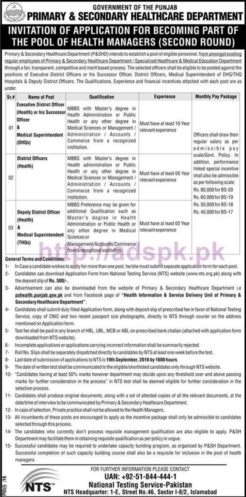 NTS New Career Excellent Jobs Government of the Punjab Primary & Secondary Healthcare Department Written Test Syllabus Papers for Executive District Officers (Health) or successor Office & Medical Superintendent (DHQs) District Officers (Health) Deputy District Officers (Health) & Medical Superintendent (THQs) Pool Health Managers (Second Round) Application Deadline 05-10-2016 Apply Now NTS Pakistan
