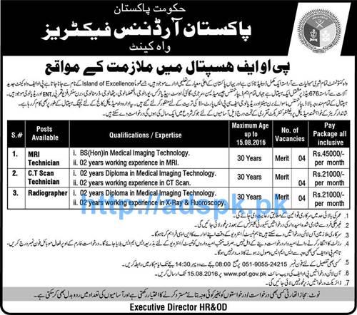 New Career Excellent Jobs Pakistan Ordnance Factories Wah Cantt POF Hospital Jobs for MRI Technician C.T Scan Technician Radiographer Applications Deadline 15-08-2016 Apply Online Now