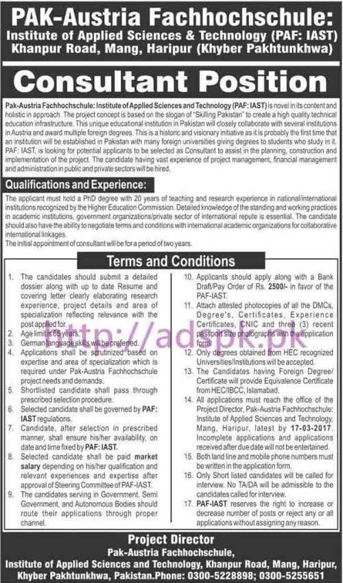 New Career Jobs Pak-Austria Fachhochschule Institute of Applied Sciences & Technology (PAF-IAST) Haripur KPK Jobs for Consultant (PhD Degree Holders) Application Deadline 17-03-2017 Apply Now