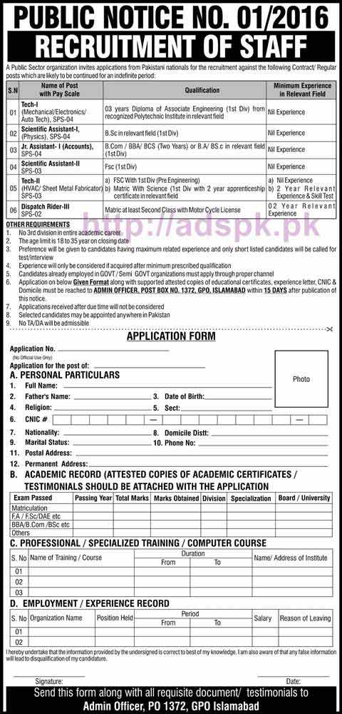 New Career Jobs Public Sector Organization P.O Box 1372 GPO Islamabad Jobs for Tech Scientific Assistant Junior Assistant (SPS-4) Dispatch Rider Application Form Deadline 01-11-2016 Apply Now