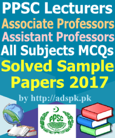 PPSC Lecturer Associate Professors Assistant Professors All Subjects MCQs Solved Sample Papers 2017 Jobs for Higher Education Department.