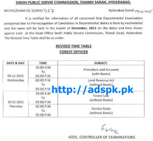 SPSC Latest Departmental Written Test Schedule 2015 Revised Timetable of Assistant Collector Part I-II Revenue Qualifying Departmental Examination Sub-Ordinate Treasury Accounts Service (Accounts Clerk & Accountant) Sub-Ordinate Accounts Service (S.A.S) Part I-II Forest Officer Schedule Updated on 04-11-2015 Written Test held in December 2015 by SPSC Govt. of Sindh Hyderabad Pakistan