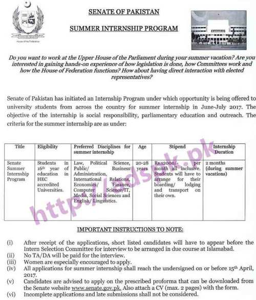 Senate Summer Internship Program 2017 Senate of Pakistan Eligibility Students in 16th Year of Education in HEC accredited Universities Monthly Stipend Rs. 12000 Application Form Deadline 15-04-2017 Apply Now