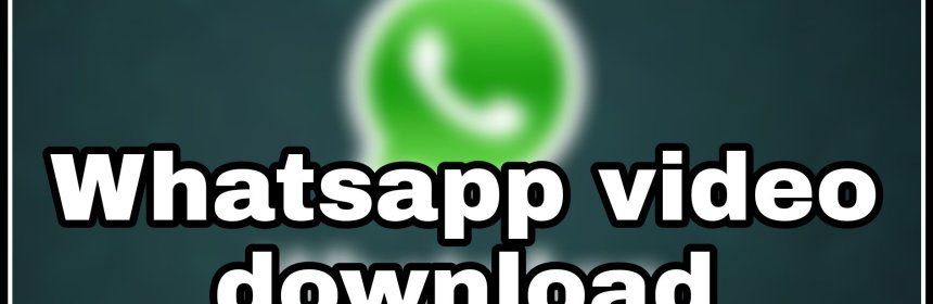 whatsApp videos