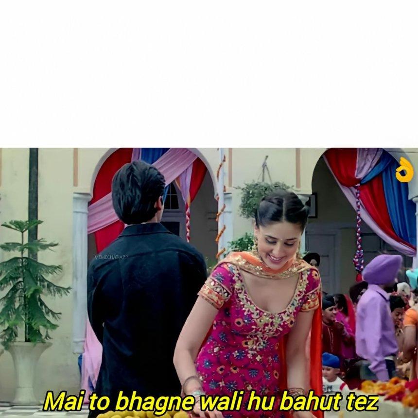 Mai to Bhagne wali hu Bahut tez meme templates