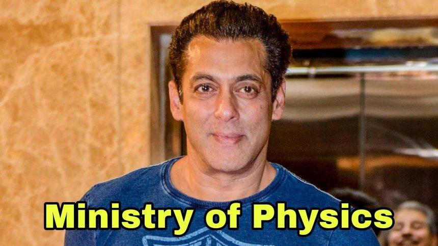 Ministry of Physics Salman Khan memes